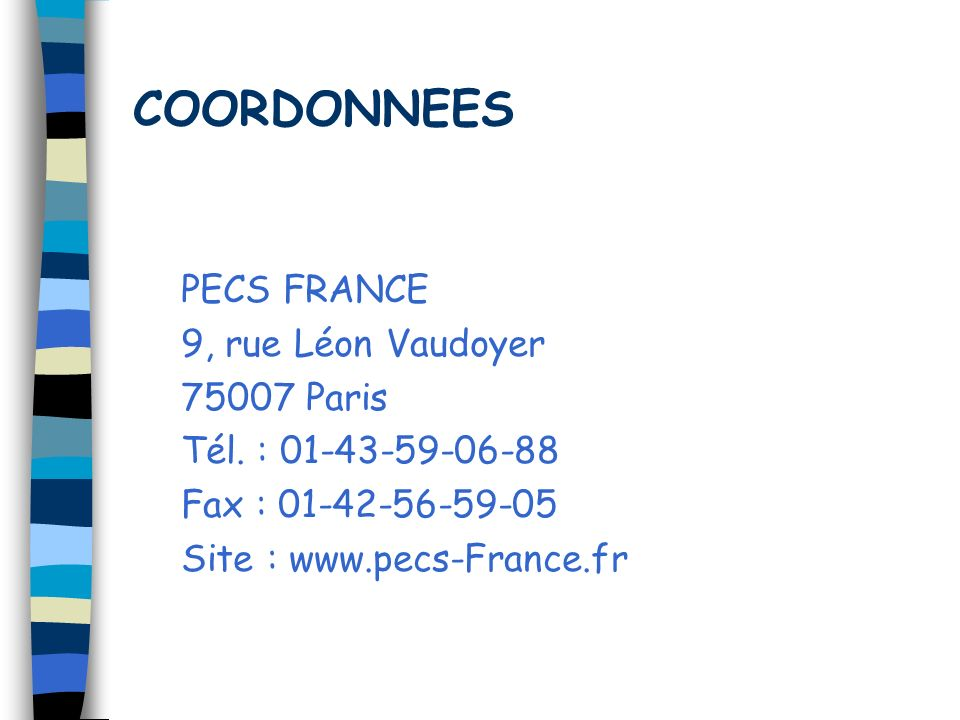 COORDONNEES PECS FRANCE 9, rue Léon Vaudoyer 75007 Paris
