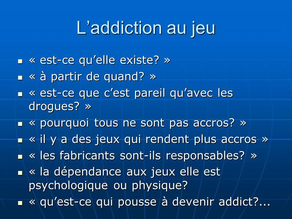 L'addiction au jeu « est-ce qu'elle existe » « à partir de quand »