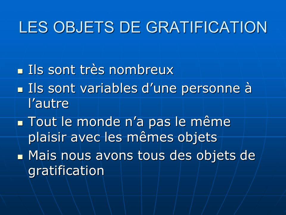 LES OBJETS DE GRATIFICATION