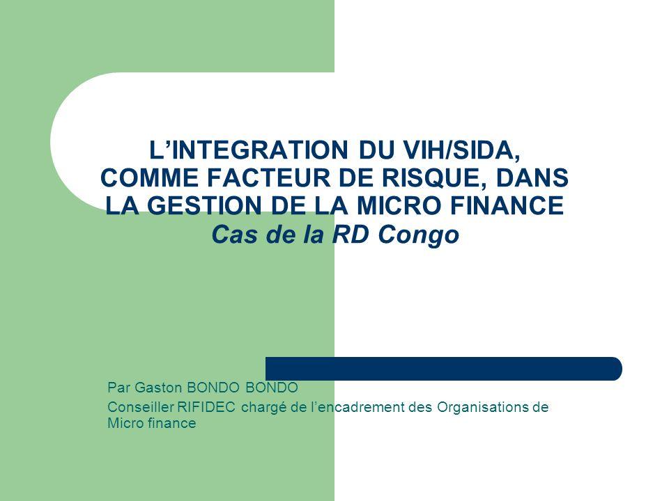 L'INTEGRATION DU VIH/SIDA, COMME FACTEUR DE RISQUE, DANS LA GESTION DE LA MICRO FINANCE Cas de la RD Congo