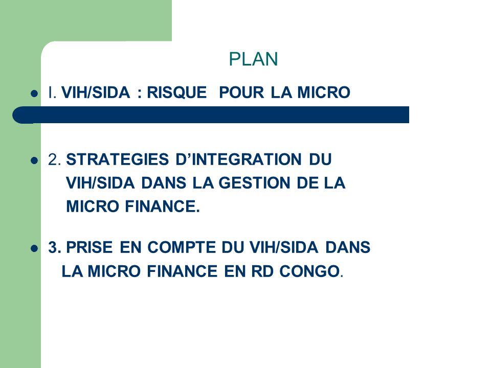 PLAN I. VIH/SIDA : RISQUE POUR LA MICRO FINANCE.