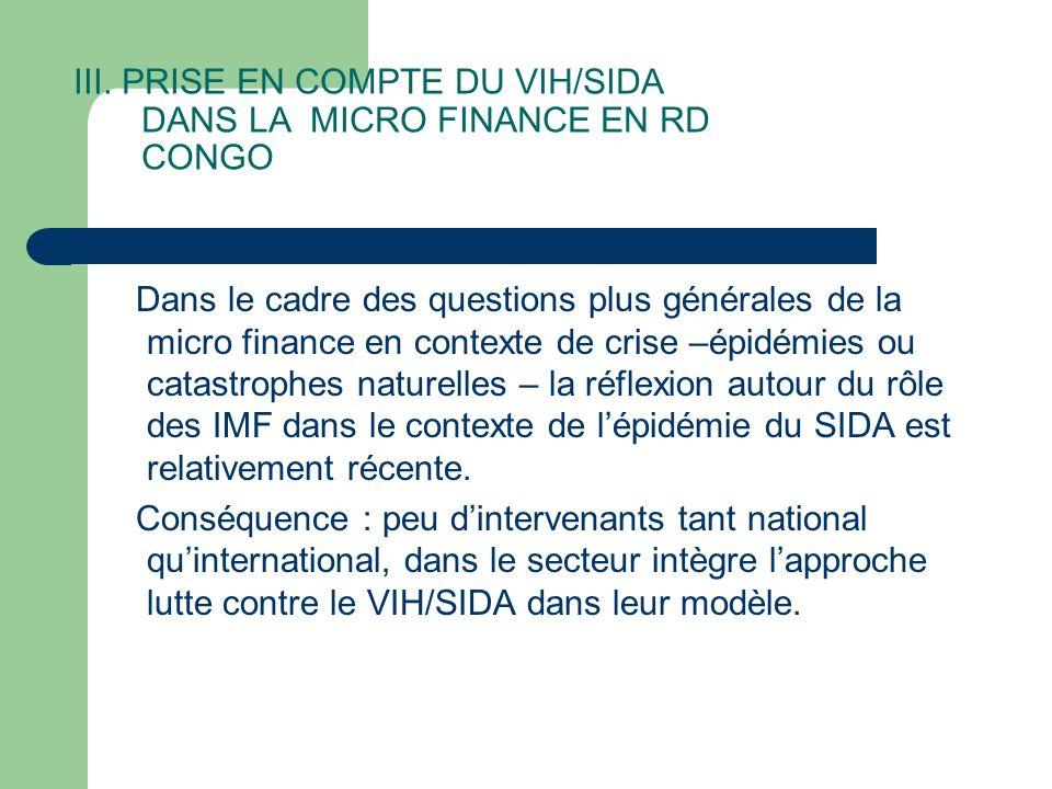 III. PRISE EN COMPTE DU VIH/SIDA DANS LA MICRO FINANCE EN RD CONGO