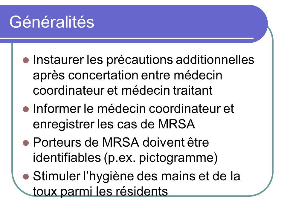 Généralités Instaurer les précautions additionnelles après concertation entre médecin coordinateur et médecin traitant.