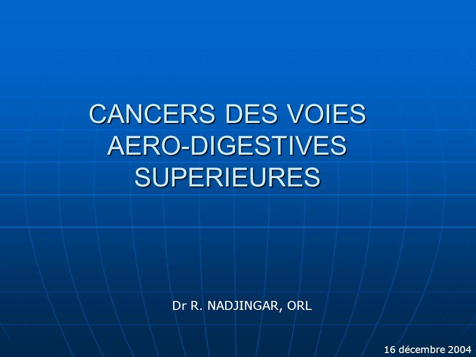 CANCERS DES VOIES AERO-DIGESTIVES SUPERIEURES