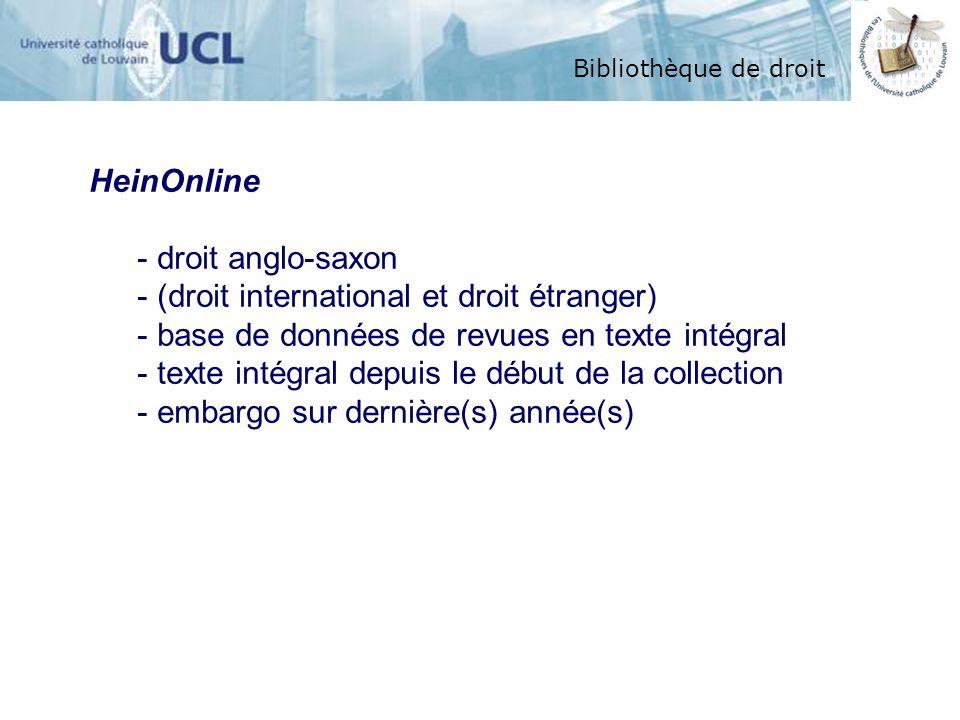 HeinOnline droit anglo-saxon. (droit international et droit étranger) base de données de revues en texte intégral.
