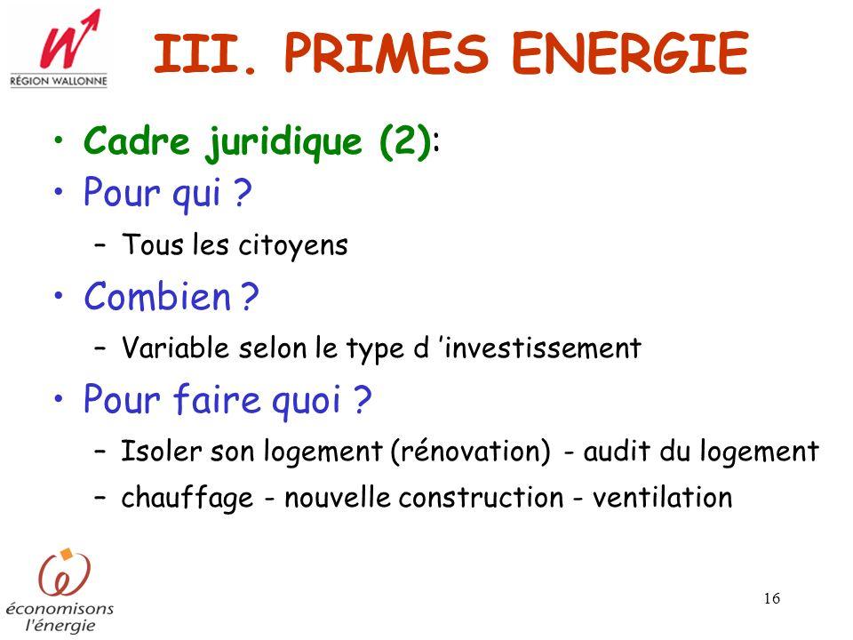 III. PRIMES ENERGIE Cadre juridique (2): Pour qui Combien
