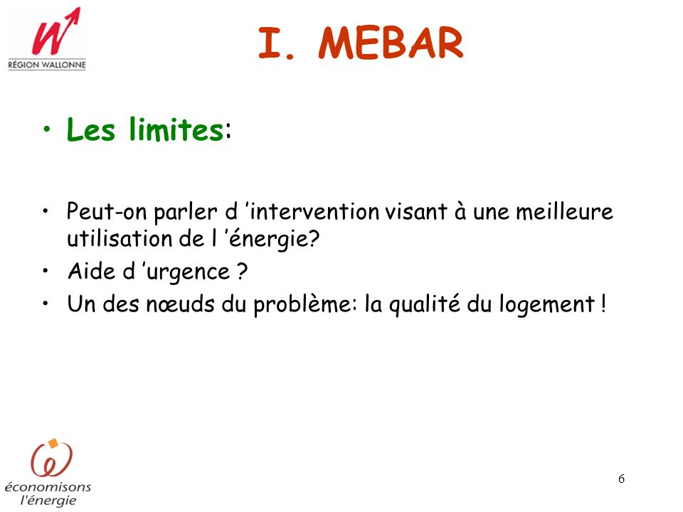 I. MEBAR Les limites: Peut-on parler d 'intervention visant à une meilleure utilisation de l 'énergie