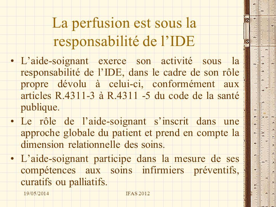 La perfusion est sous la responsabilité de l'IDE