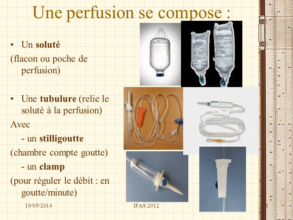 Une perfusion se compose :
