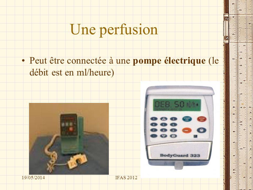 Une perfusion Peut être connectée à une pompe électrique (le débit est en ml/heure) 31/03/2017.