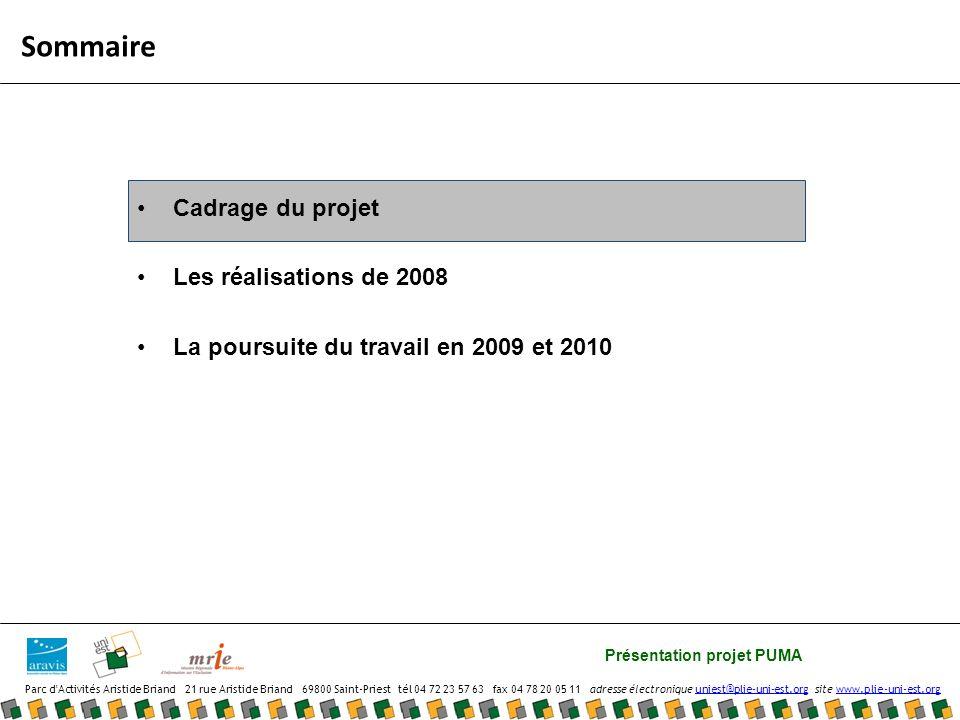 Sommaire Cadrage du projet Les réalisations de 2008