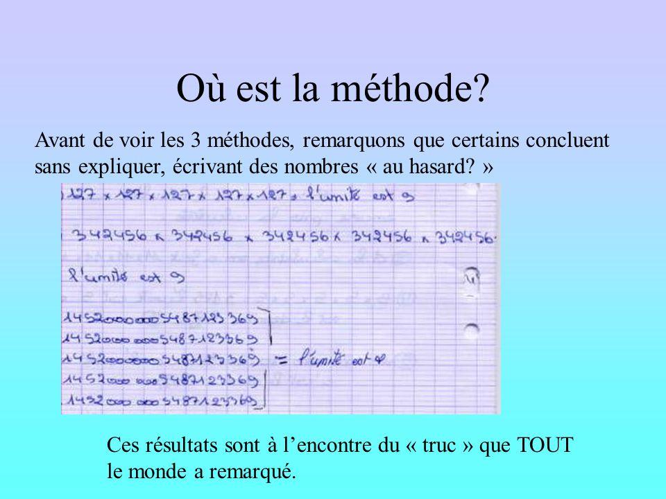 Où est la méthode Avant de voir les 3 méthodes, remarquons que certains concluent sans expliquer, écrivant des nombres « au hasard »