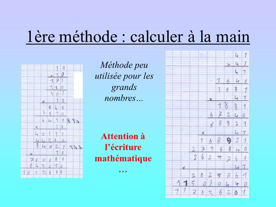 1ère méthode : calculer à la main