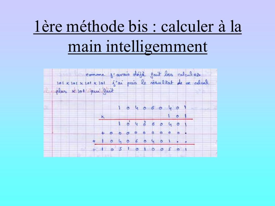 1ère méthode bis : calculer à la main intelligemment