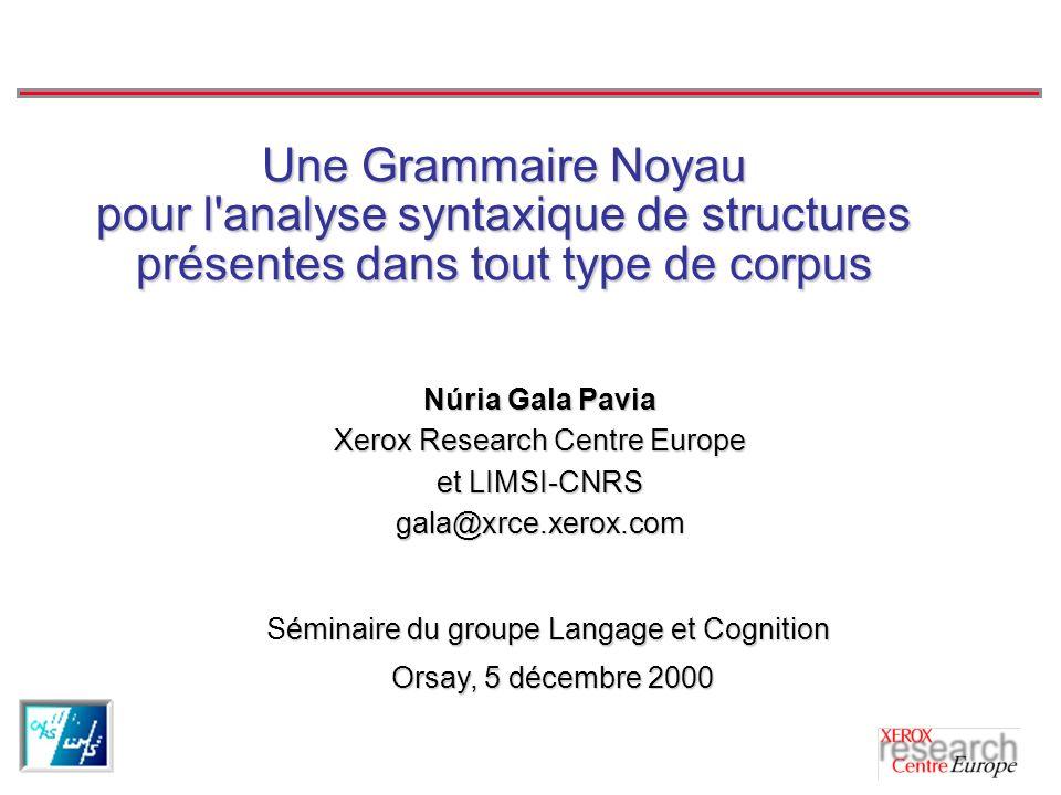 Une Grammaire Noyau pour l analyse syntaxique de structures présentes dans tout type de corpus