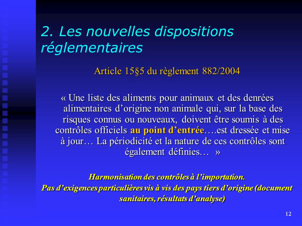 2. Les nouvelles dispositions réglementaires