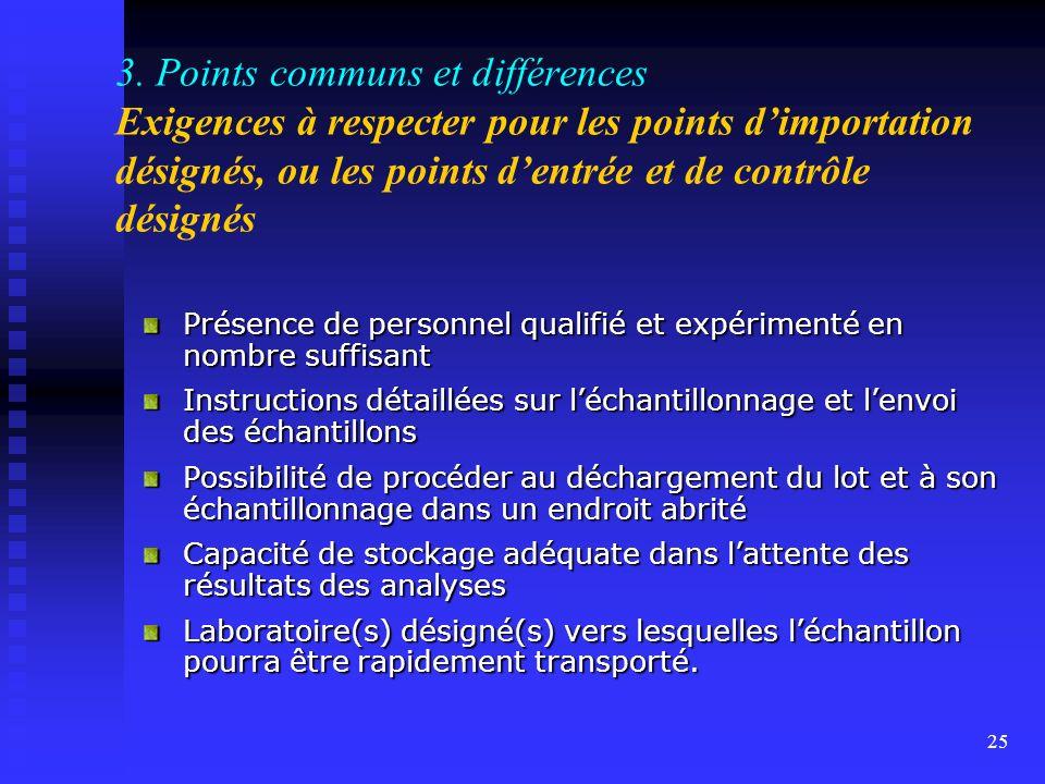 3. Points communs et différences Exigences à respecter pour les points d'importation désignés, ou les points d'entrée et de contrôle désignés