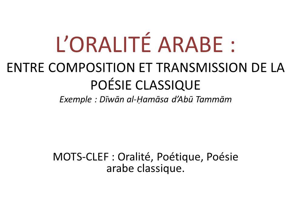 MOTS-CLEF : Oralité, Poétique, Poésie arabe classique.