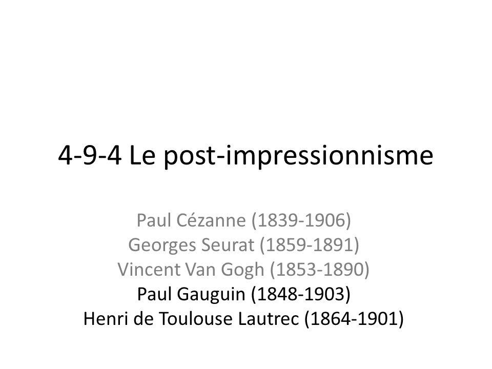 4-9-4 Le post-impressionnisme