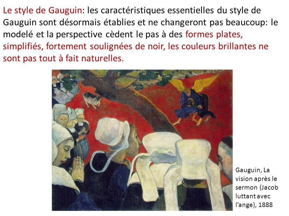 Le style de Gauguin: les caractéristiques essentielles du style de Gauguin sont désormais établies et ne changeront pas beaucoup: le modelé et la perspective cèdent le pas à des formes plates, simplifiés, fortement soulignées de noir, les couleurs brillantes ne sont pas tout à fait naturelles.