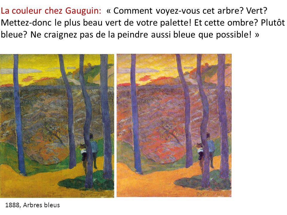 La couleur chez Gauguin: « Comment voyez-vous cet arbre. Vert