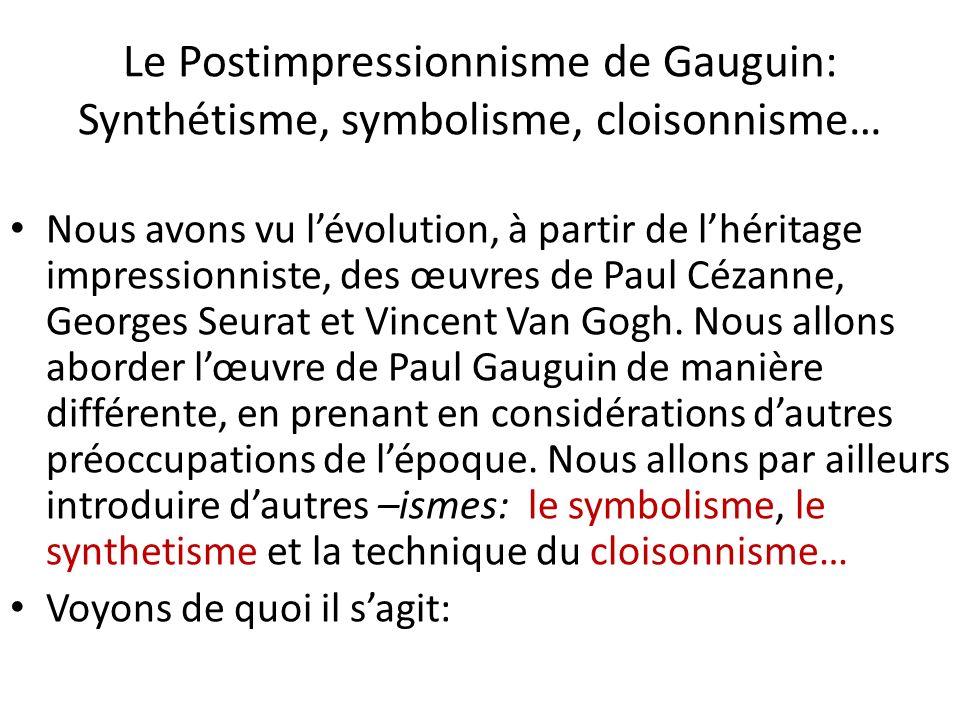 Le Postimpressionnisme de Gauguin: Synthétisme, symbolisme, cloisonnisme…