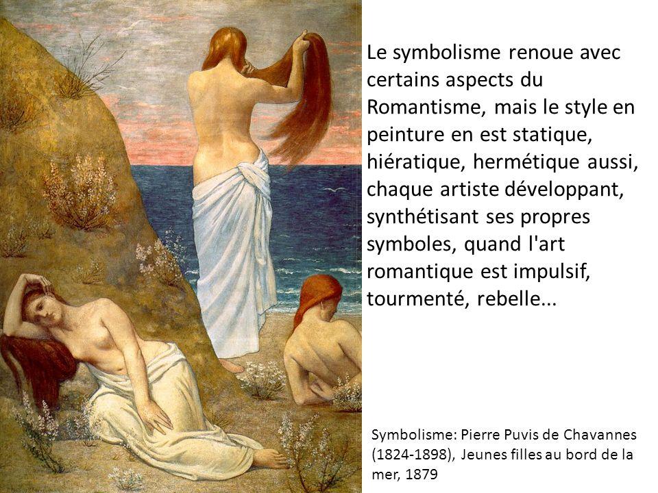 Le symbolisme renoue avec certains aspects du Romantisme, mais le style en peinture en est statique, hiératique, hermétique aussi, chaque artiste développant, synthétisant ses propres symboles, quand l art romantique est impulsif, tourmenté, rebelle...
