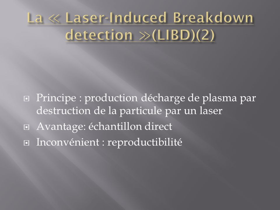 La ≪ Laser-Induced Breakdown detection ≫(LIBD)(2)