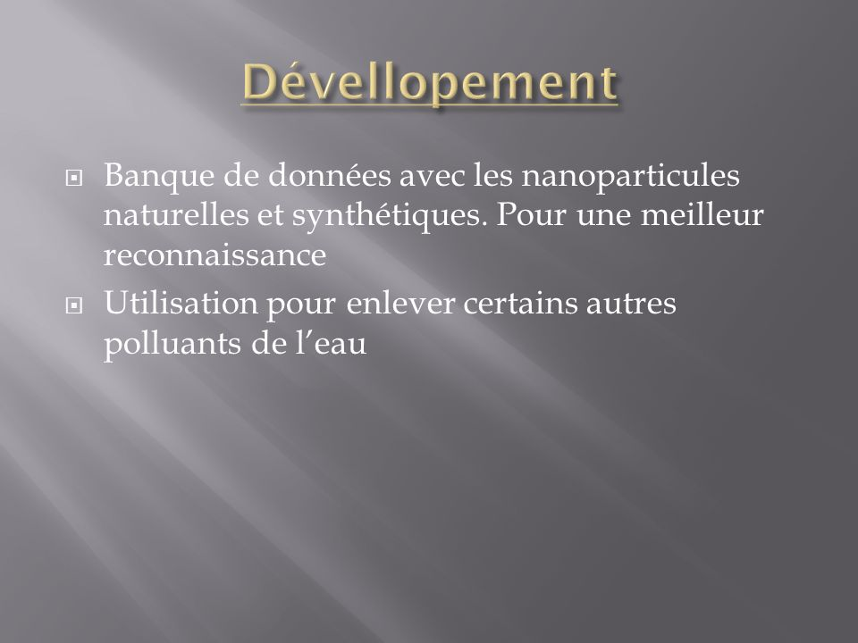Dévellopement Banque de données avec les nanoparticules naturelles et synthétiques. Pour une meilleur reconnaissance.