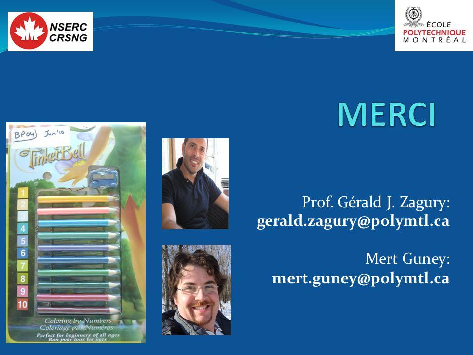 Merci Prof. Gérald J. Zagury: gerald.zagury@polymtl.ca Mert Guney: