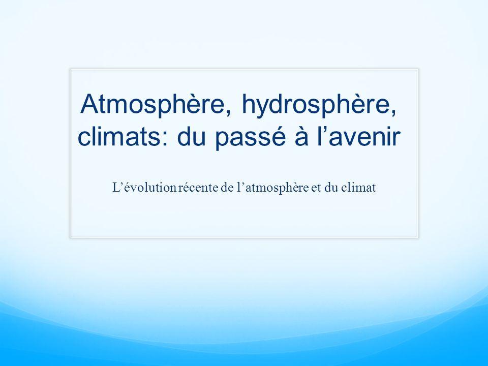 Atmosphère, hydrosphère, climats: du passé à l'avenir