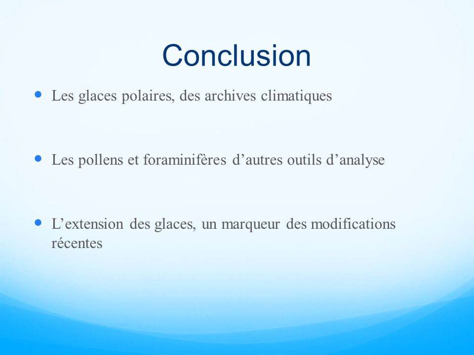 Conclusion Les glaces polaires, des archives climatiques
