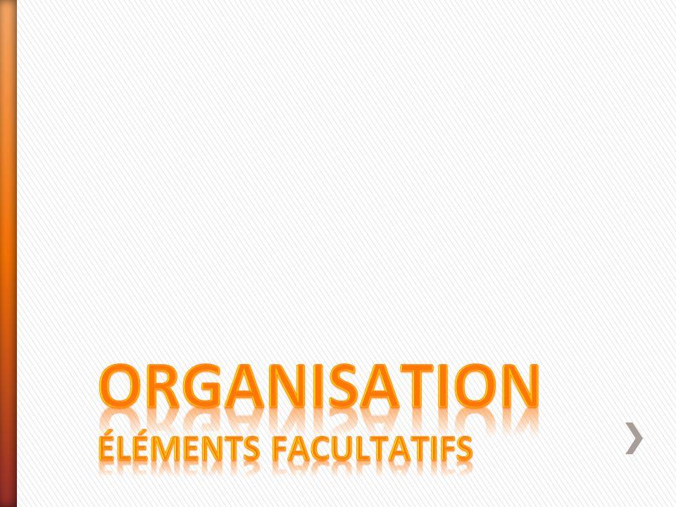 Organisation éléments facultatifs