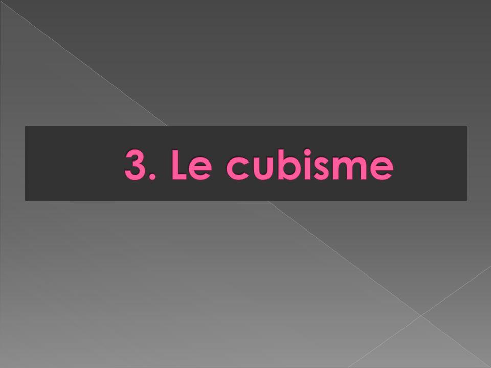 3. Le cubisme