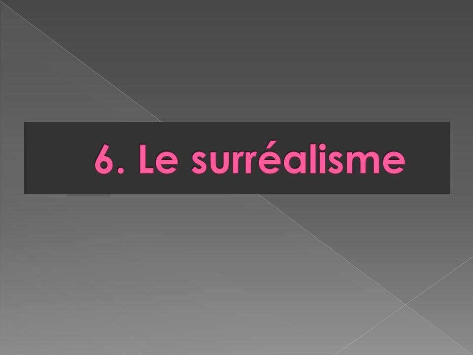 6. Le surréalisme