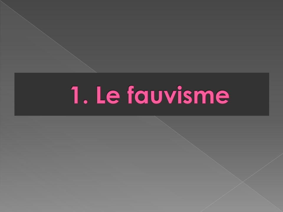 1. Le fauvisme