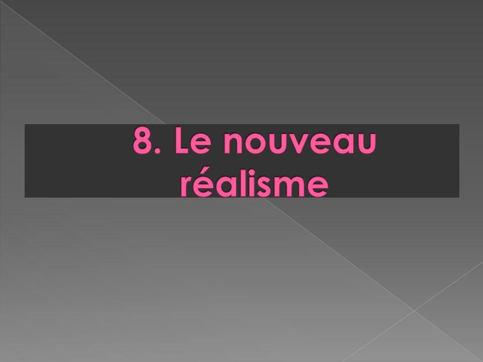 8. Le nouveau réalisme