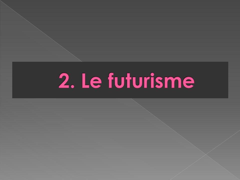 2. Le futurisme