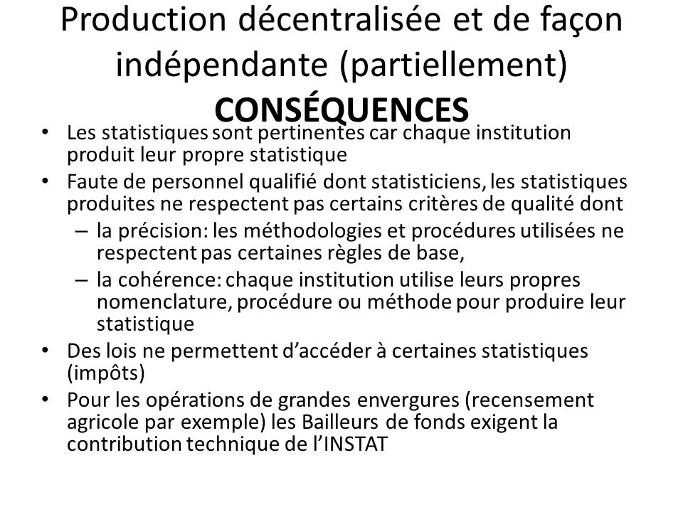 Production décentralisée et de façon indépendante (partiellement) CONSÉQUENCES