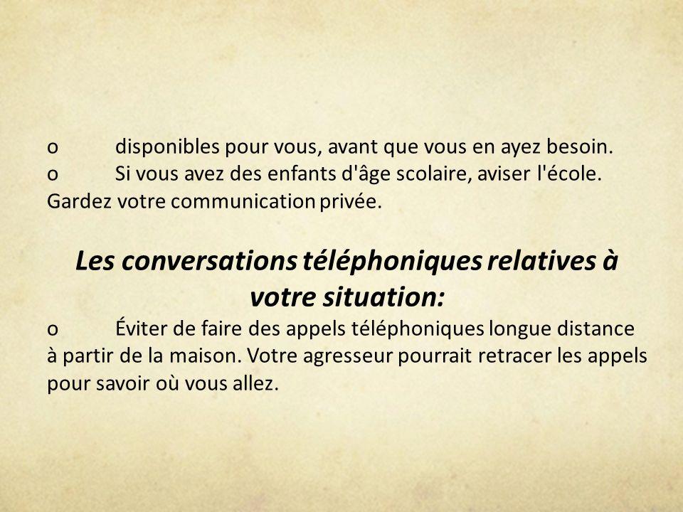 Les conversations téléphoniques relatives à votre situation: