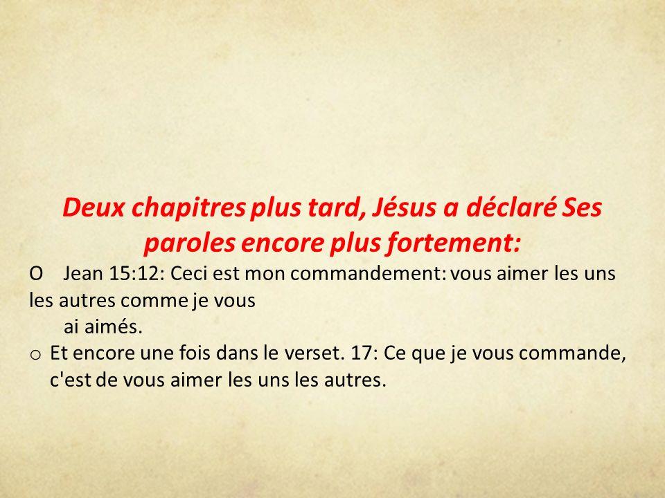 Deux chapitres plus tard, Jésus a déclaré Ses paroles encore plus fortement: