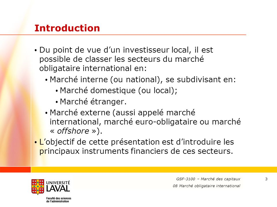 Introduction Du point de vue d'un investisseur local, il est possible de classer les secteurs du marché obligataire international en:
