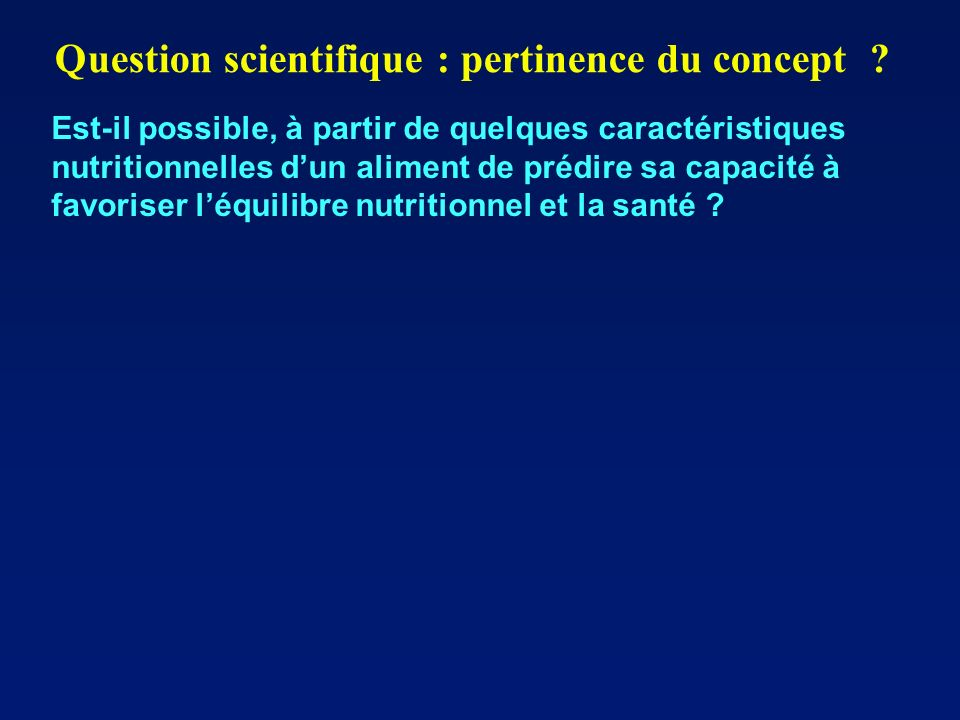 Question scientifique : pertinence du concept