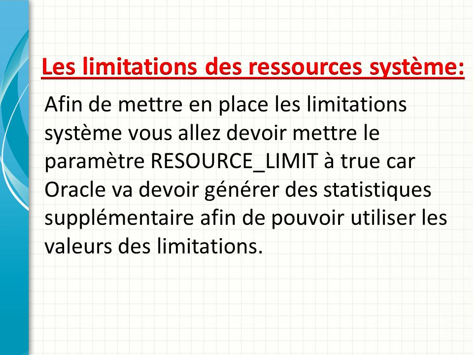 Les limitations des ressources système: