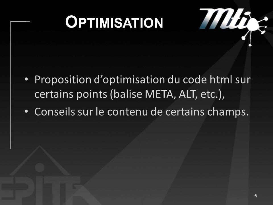 Optimisation Proposition d'optimisation du code html sur certains points (balise META, ALT, etc.), Conseils sur le contenu de certains champs.