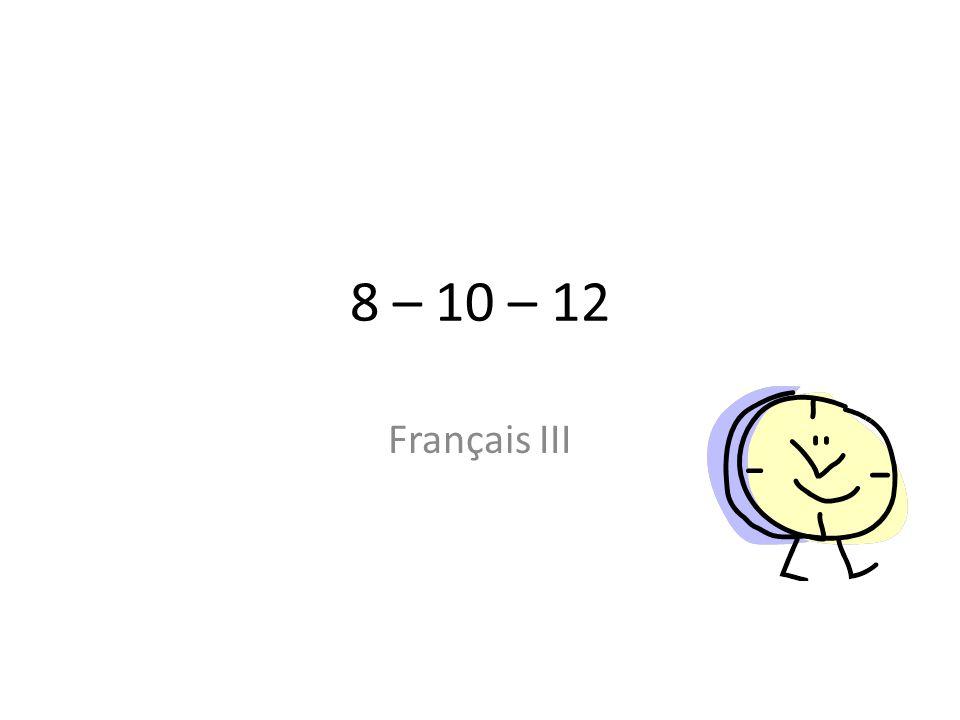8 – 10 – 12 Français III