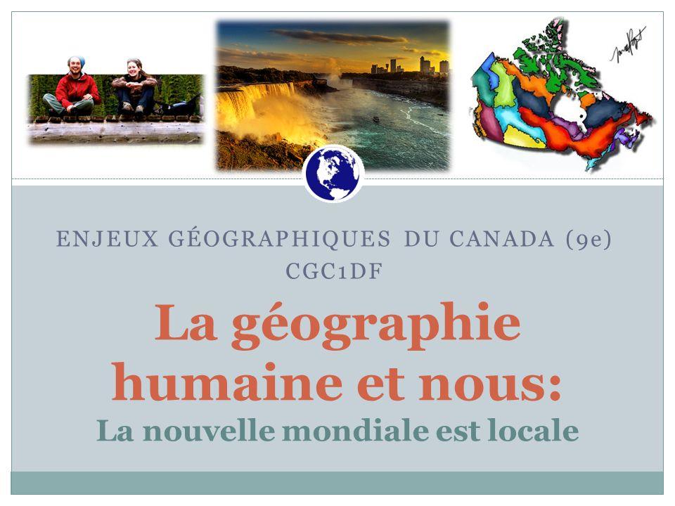La géographie humaine et nous: La nouvelle mondiale est locale