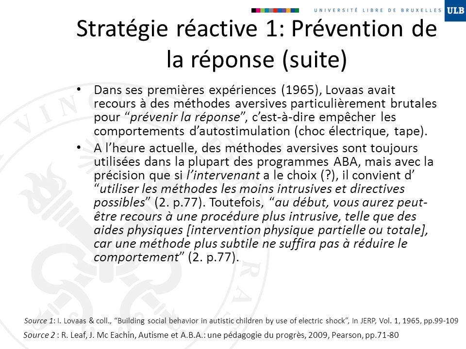 Stratégie réactive 1: Prévention de la réponse (suite)