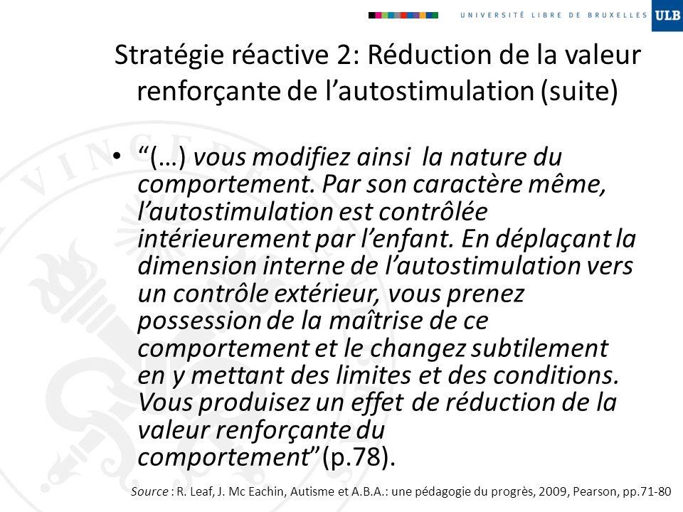 Stratégie réactive 2: Réduction de la valeur renforçante de l'autostimulation (suite)