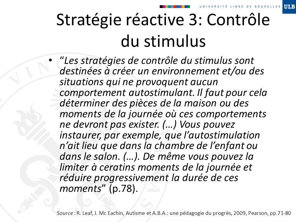 Stratégie réactive 3: Contrôle du stimulus